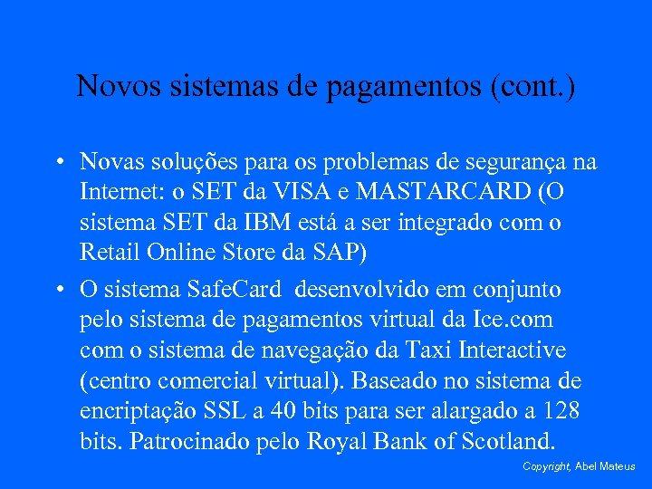 Novos sistemas de pagamentos (cont. ) • Novas soluções para os problemas de segurança