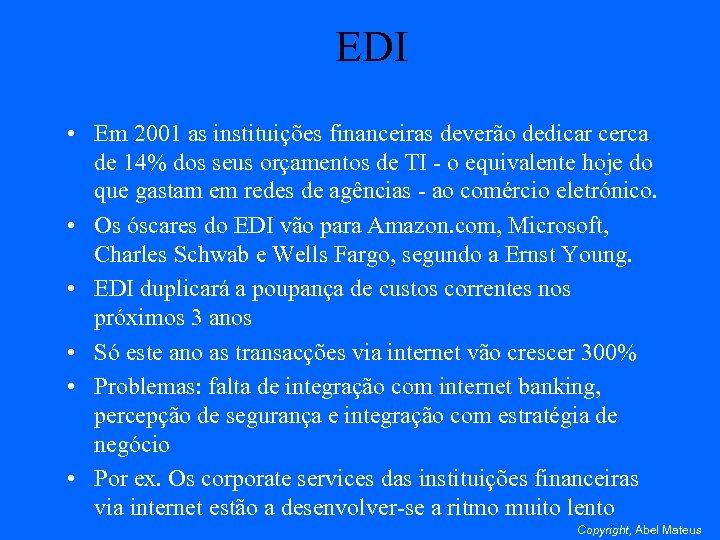 EDI • Em 2001 as instituições financeiras deverão dedicar cerca de 14% dos seus