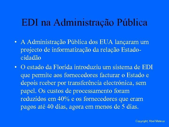 EDI na Administração Pública • A Administração Pública dos EUA lançaram um projecto de