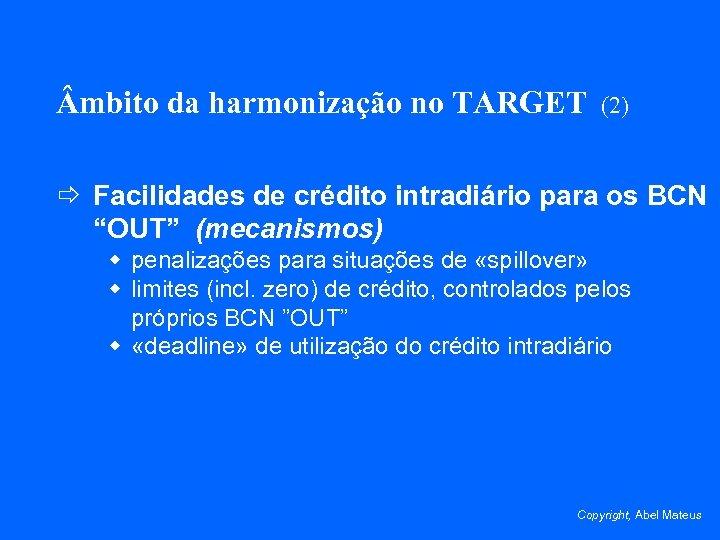 mbito da harmonização no TARGET (2) ð Facilidades de crédito intradiário para os