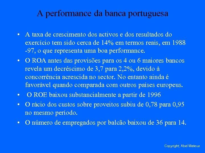 A performance da banca portuguesa • A taxa de crescimento dos activos e dos