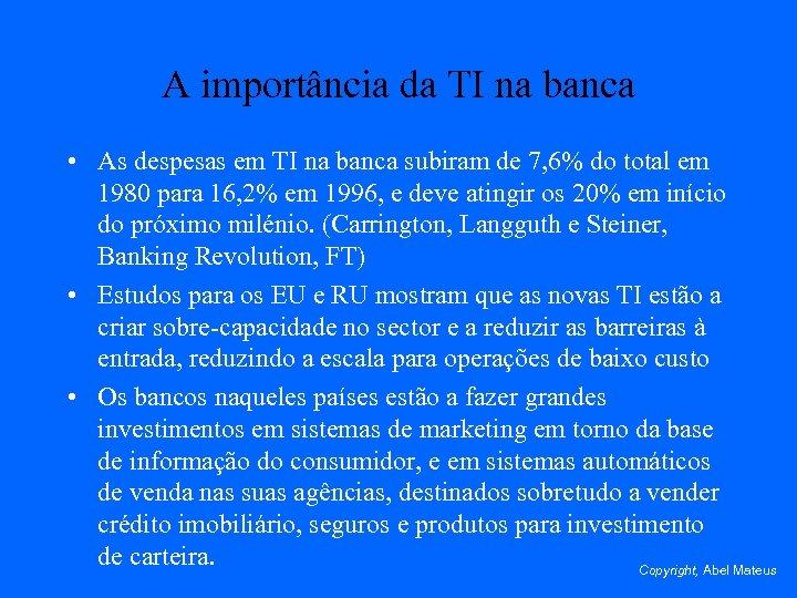 A importância da TI na banca • As despesas em TI na banca subiram