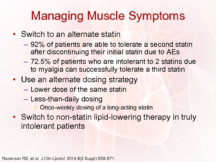 Managing Muscle Symptoms • Switch to an alternate statin – 92% of patients are