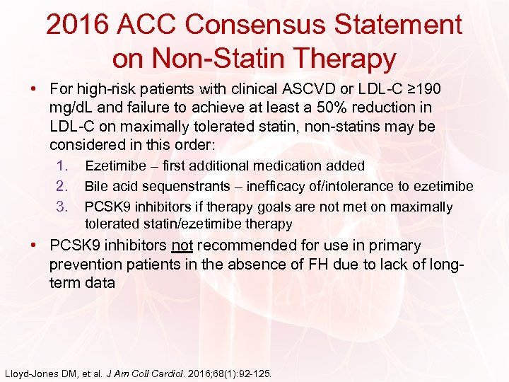 2016 ACC Consensus Statement on Non-Statin Therapy • For high-risk patients with clinical ASCVD