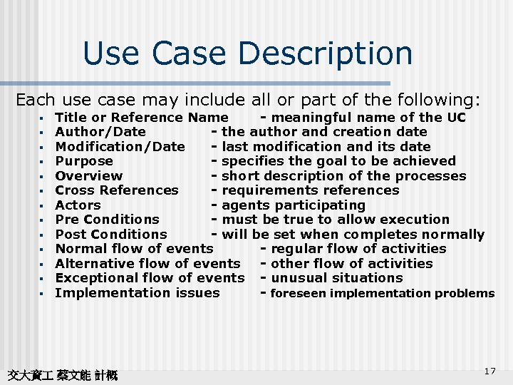 Use Case Description Each use case may include all or part of the following: