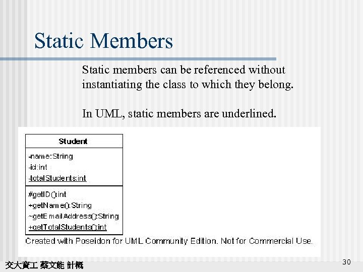 Static Members Static members can be referenced without instantiating the class to which they