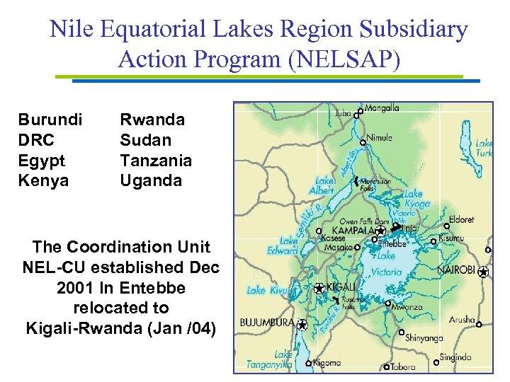 Nile Equatorial Lakes Region Subsidiary Action Program (NELSAP) Burundi DRC Egypt Kenya Rwanda Sudan