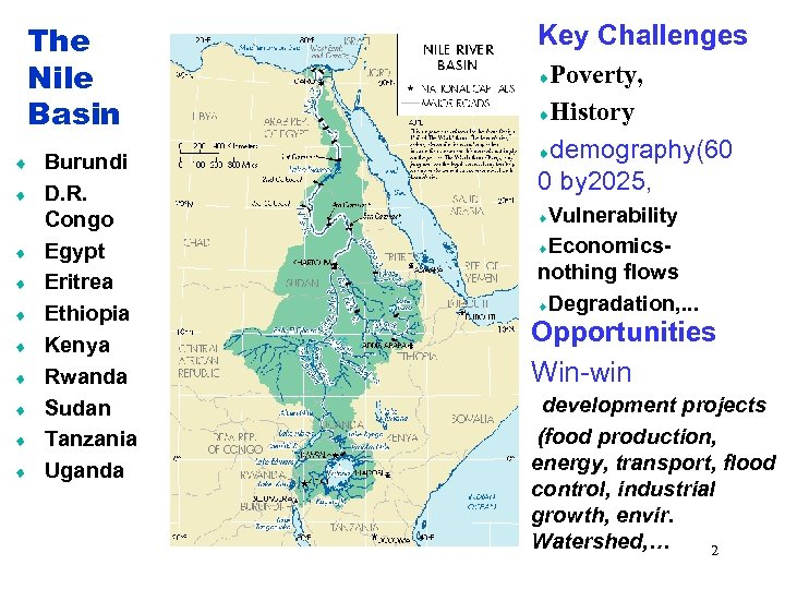 The Nile Basin ¨ ¨ ¨ ¨ ¨ Burundi D. R. Congo Egypt Eritrea