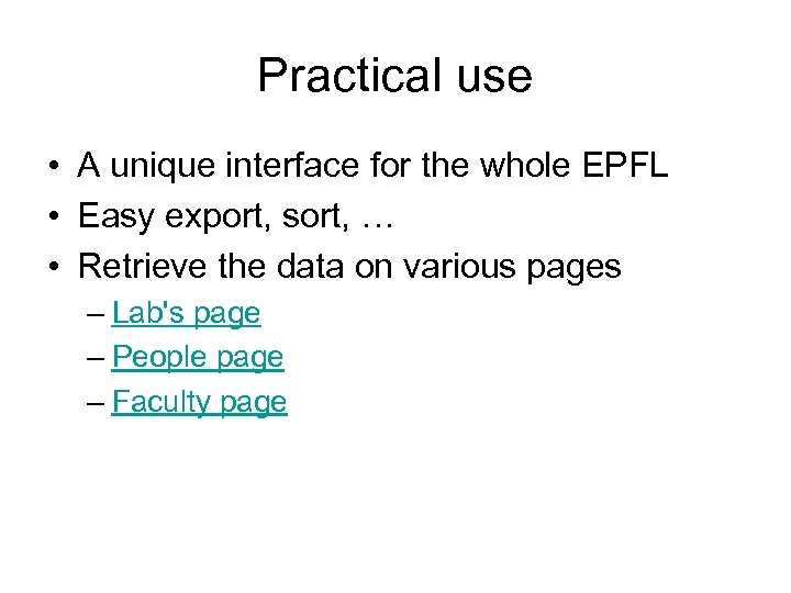 Practical use • A unique interface for the whole EPFL • Easy export, sort,