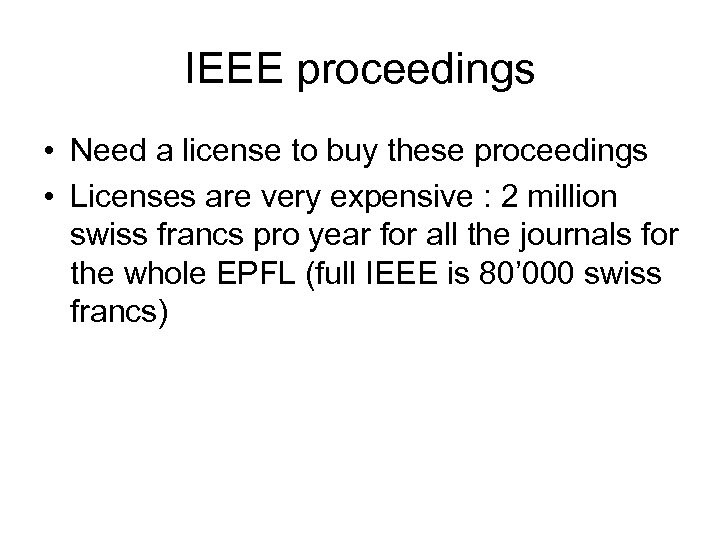 IEEE proceedings • Need a license to buy these proceedings • Licenses are very