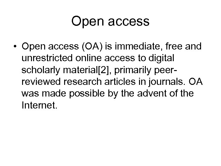 Open access • Open access (OA) is immediate, free and unrestricted online access to