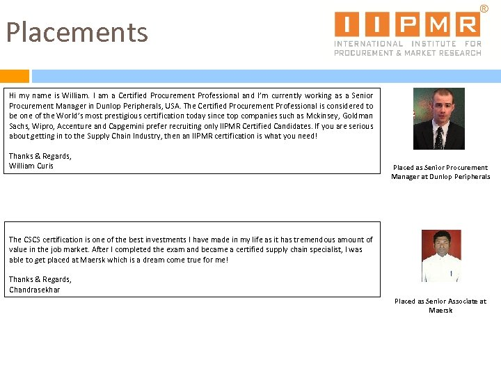 Placements Hi my name is William. I am a Certified Procurement Professional and I'm