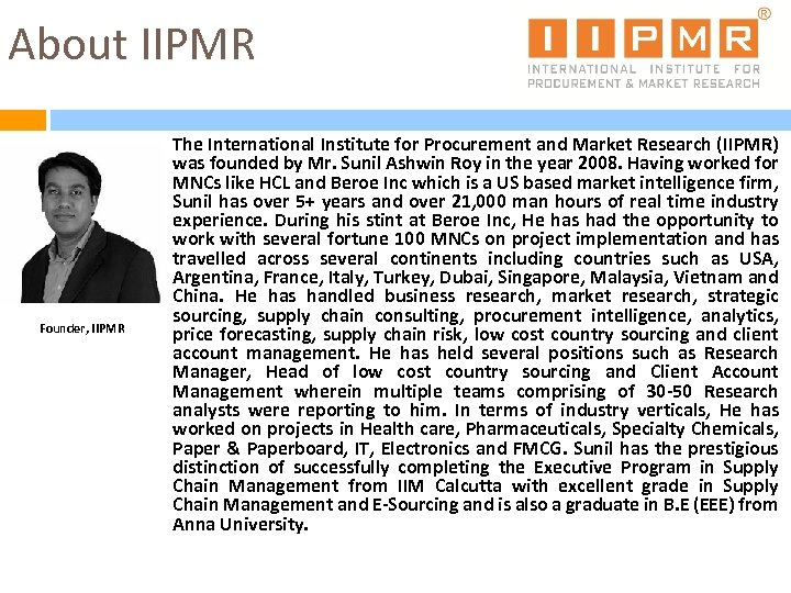 About IIPMR Founder, IIPMR The International Institute for Procurement and Market Research (IIPMR) was