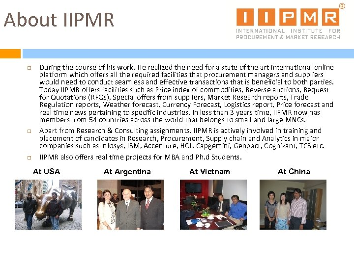 About IIPMR During the course of his work, He realized the need for a