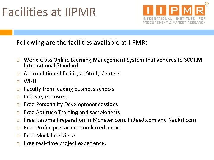 Facilities at IIPMR Following are the facilities available at IIPMR: World Class Online Learning