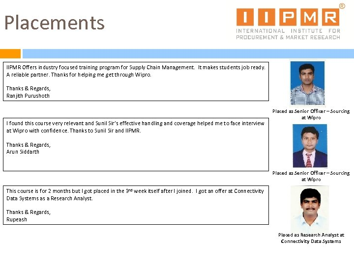 Placements IIPMR Offers industry focused training program for Supply Chain Management. It makes students