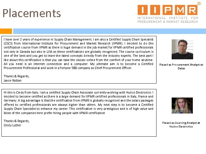 Placements I have over 2 years of experience in Supply Chain Management. I am