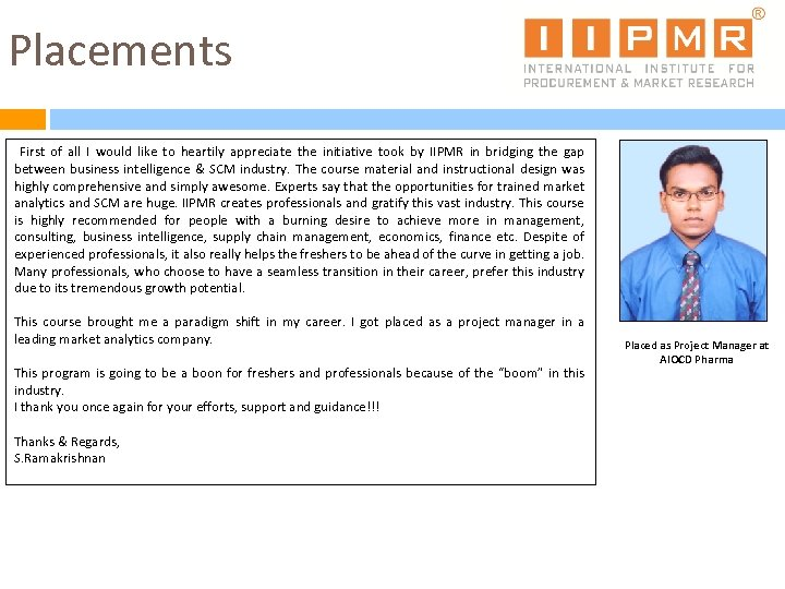Placements First of all I would like to heartily appreciate the initiative took by
