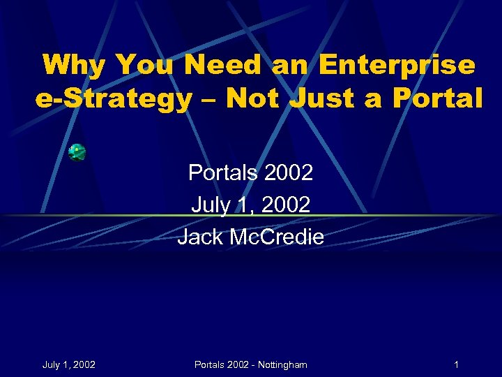 Why You Need an Enterprise e-Strategy – Not Just a Portals 2002 July 1,