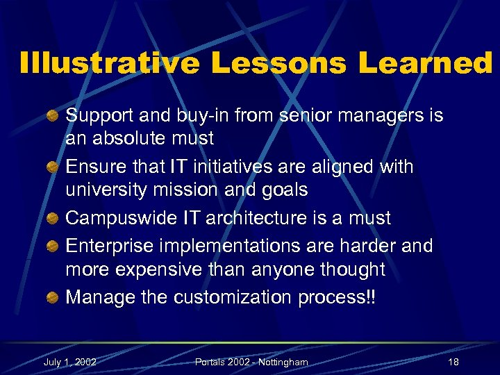 Illustrative Lessons Learned Support and buy-in from senior managers is an absolute must Ensure