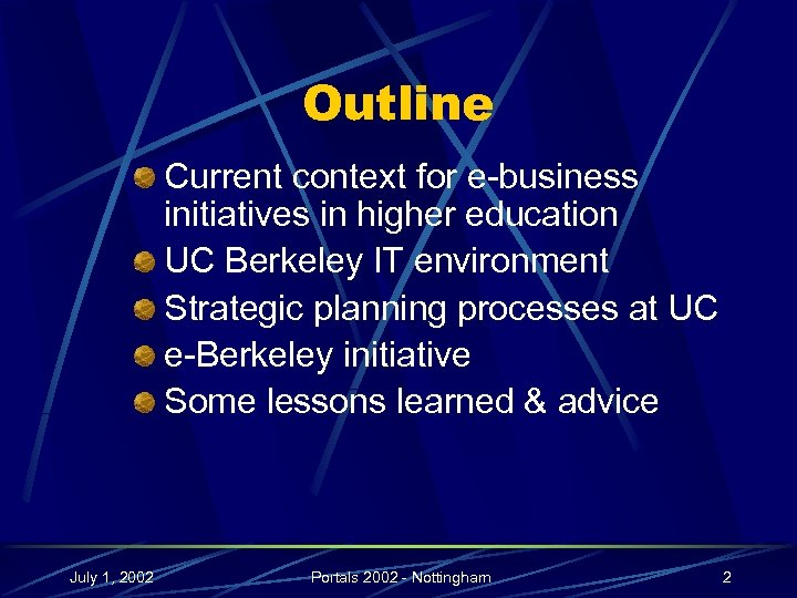 Outline Current context for e-business initiatives in higher education UC Berkeley IT environment Strategic