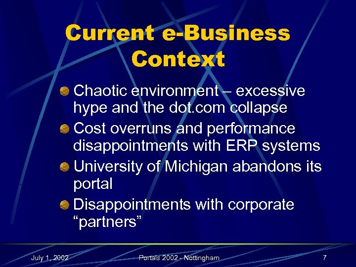 Current e-Business Context Chaotic environment – excessive hype and the dot. com collapse Cost