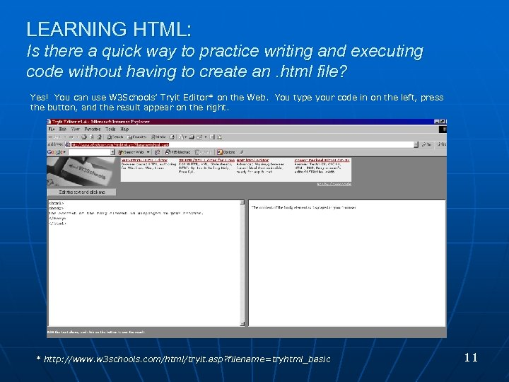LEARNING HTML: Is there a quick way to practice writing and executing code without