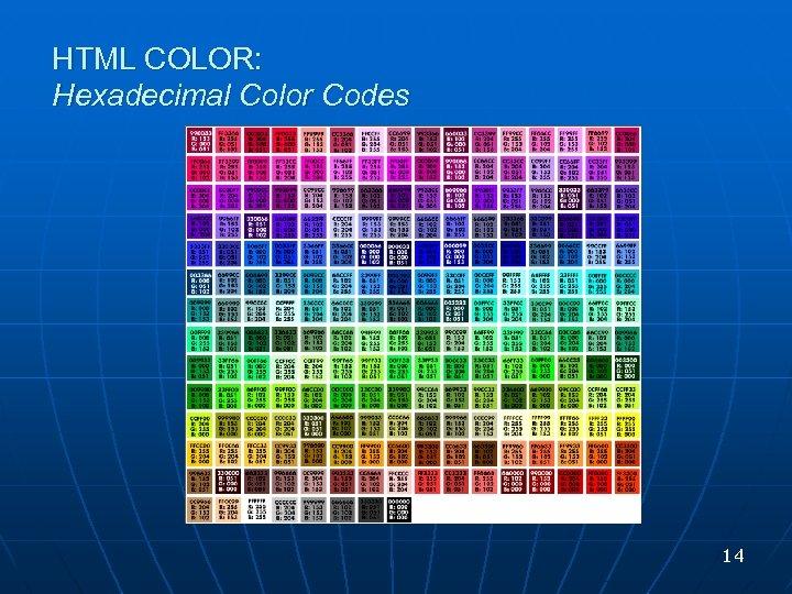 HTML COLOR: Hexadecimal Color Codes 14