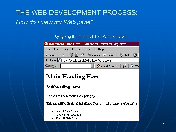 THE WEB DEVELOPMENT PROCESS: How do I view my Web page? By typing its