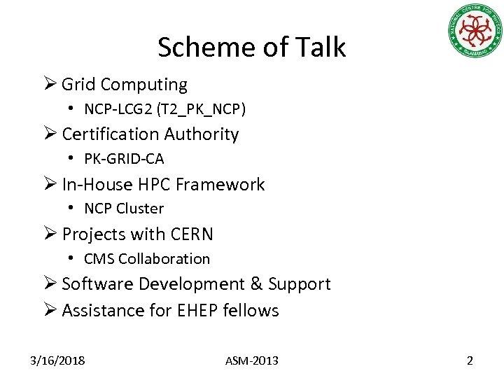 Scheme of Talk Ø Grid Computing • NCP-LCG 2 (T 2_PK_NCP) Ø Certification Authority