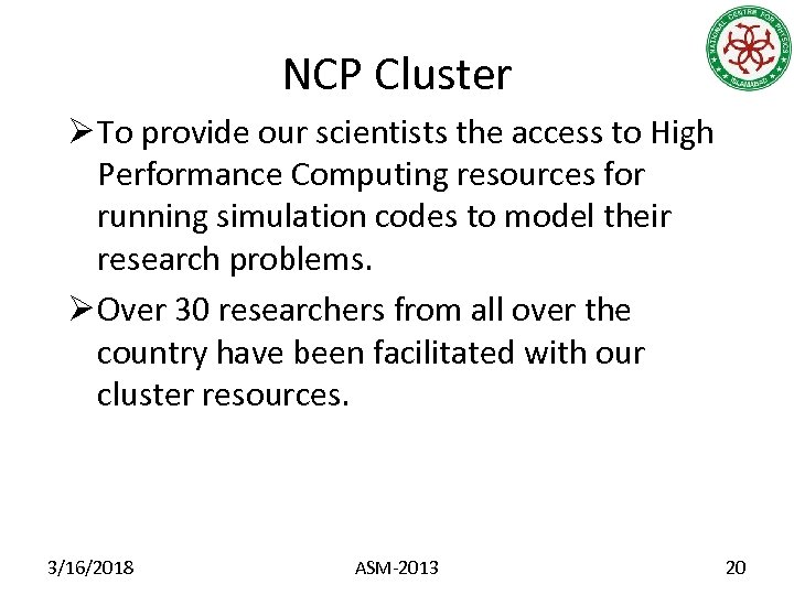 NCP Cluster Ø To provide our scientists the access to High Performance Computing resources