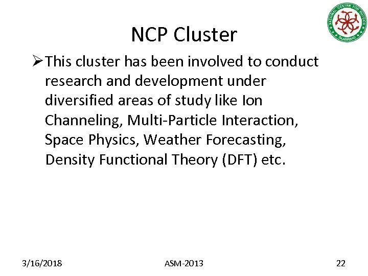 NCP Cluster Ø This cluster has been involved to conduct research and development under