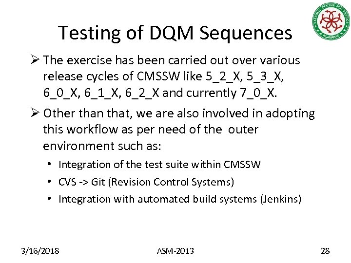 Testing of DQM Sequences Ø The exercise has been carried out over various release