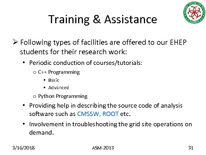 Training & Assistance Ø Following types of facilities are offered to our EHEP students