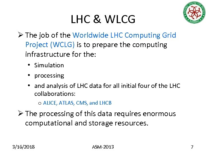 LHC & WLCG Ø The job of the Worldwide LHC Computing Grid Project (WCLG)