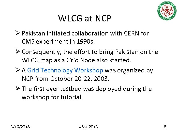 WLCG at NCP Ø Pakistan initiated collaboration with CERN for CMS experiment in 1990