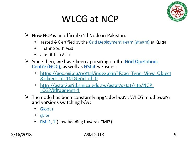 WLCG at NCP Ø Now NCP is an official Grid Node in Pakistan. •