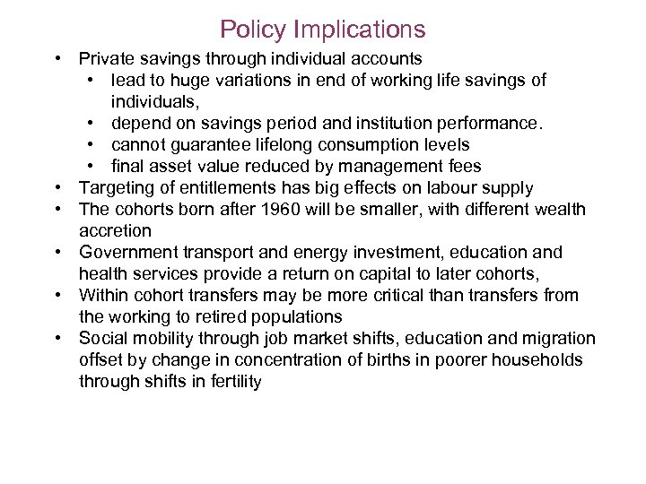Policy Implications • Private savings through individual accounts • lead to huge variations in