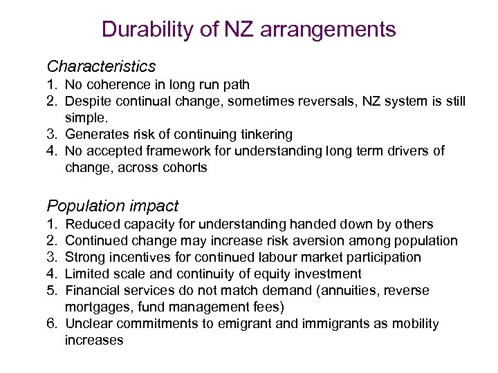 Durability of NZ arrangements Characteristics 1. No coherence in long run path 2. Despite