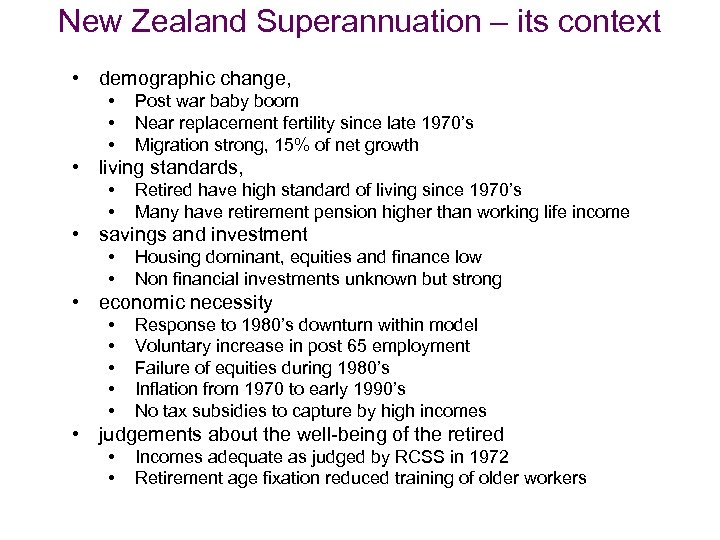 New Zealand Superannuation – its context • demographic change, • • • Post war