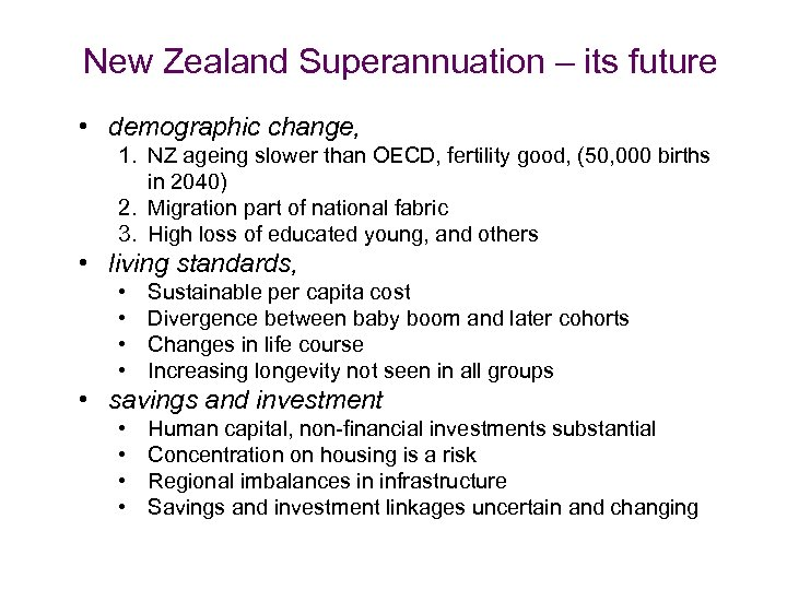 New Zealand Superannuation – its future • demographic change, 1. NZ ageing slower than