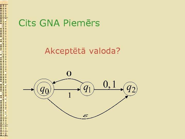 Cits GNA Piemērs Akceptētā valoda?