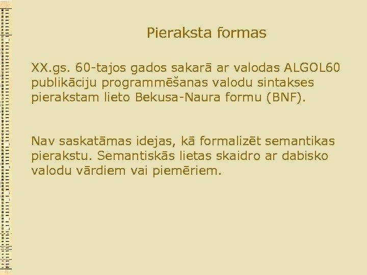 Pieraksta formas XX. gs. 60 -tajos gados sakarā ar valodas ALGOL 60 publikāciju programmēšanas
