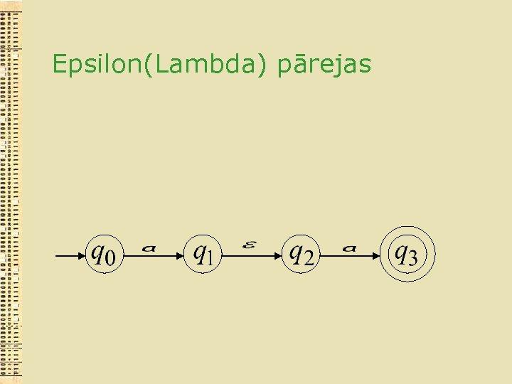 Epsilon(Lambda) pārejas