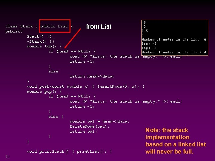class Stack : public List { from List public: Stack() {} ~Stack() {} double