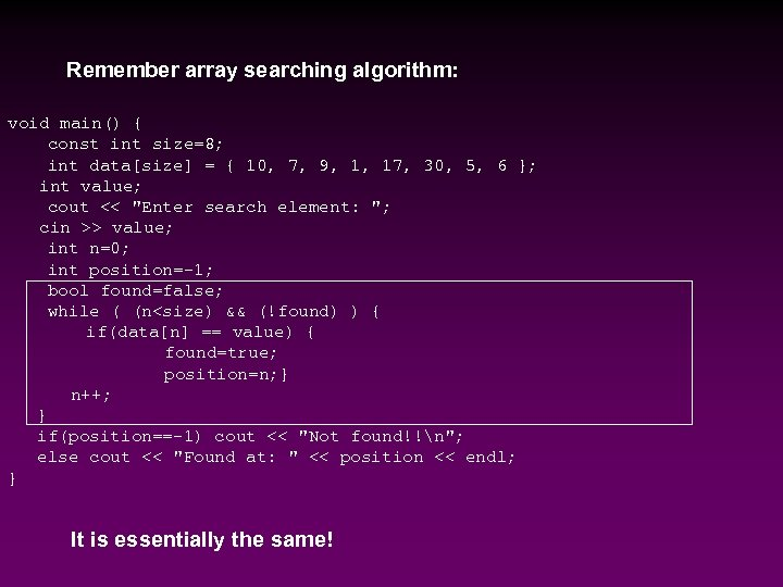 Remember array searching algorithm: void main() { const int size=8; int data[size] = {