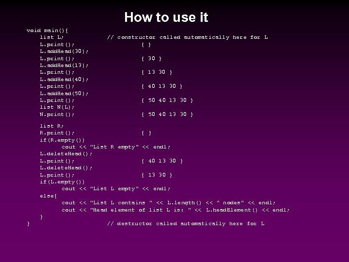 How to use it void main(){ list L; L. print(); L. add. Head(30); L.