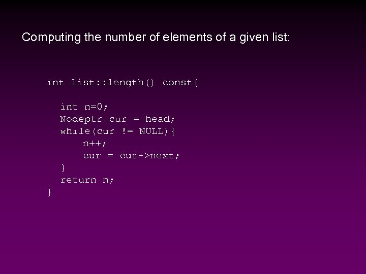 Computing the number of elements of a given list: int list: : length() const{