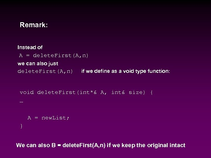 Remark: Instead of A = delete. First(A, n) we can also just delete. First(A,