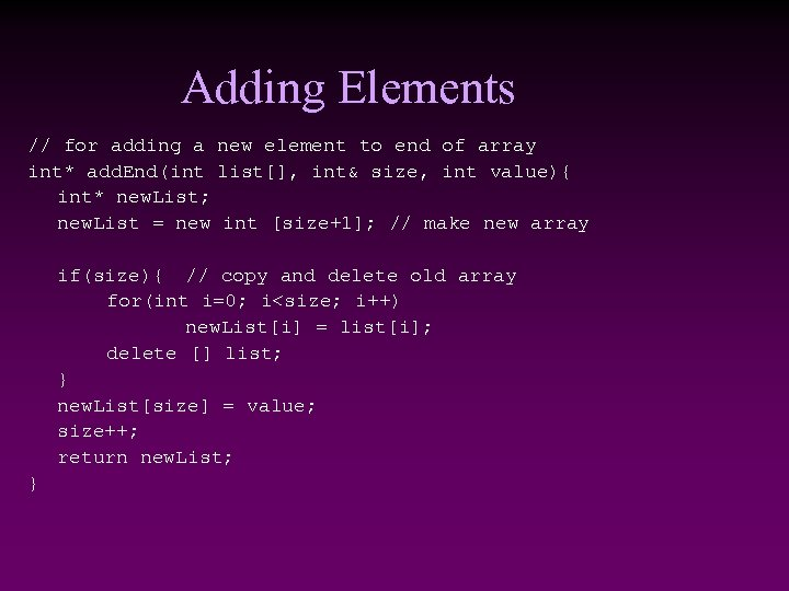 Adding Elements // for adding a new element to end of array int* add.